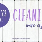 5 Ways to Make Cleaning More Enjoyable