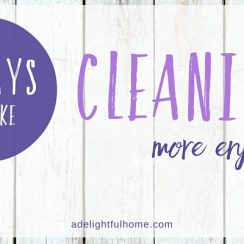 Make Cleaning More Enjoyable
