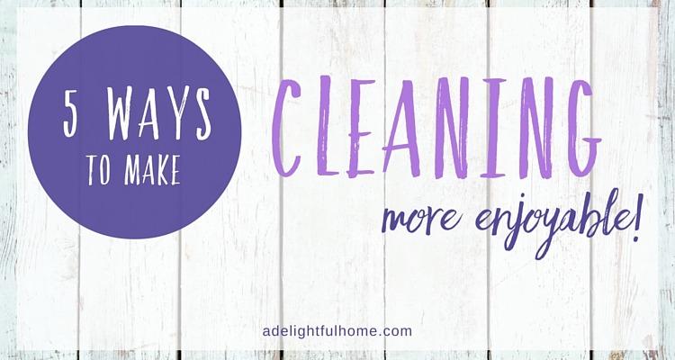 Make Cleaning More Enjoyable