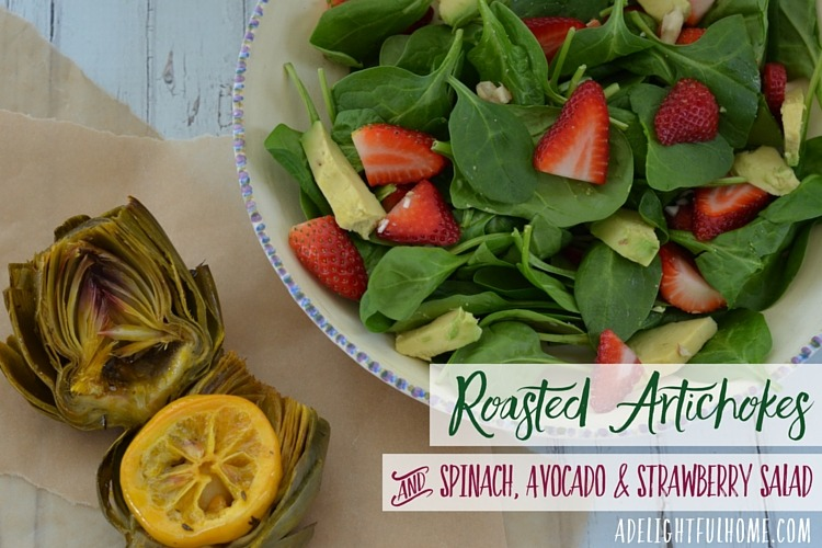 Roasted Artichokes & Spinach, Avocado & Strawberry Salad | aDelightfulHome.com