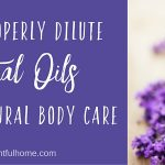 How to Dilute Essential Oils for DIY Natural Body Care
