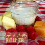 This Fruit Dip Recipe is a Simple and Healthy Family Favorite Recipe