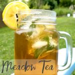 Meadow Tea a Refreshingly Delicious Summer Drink