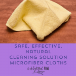 How to Save Money & Clean with Microfiber Cloths the Natural Way