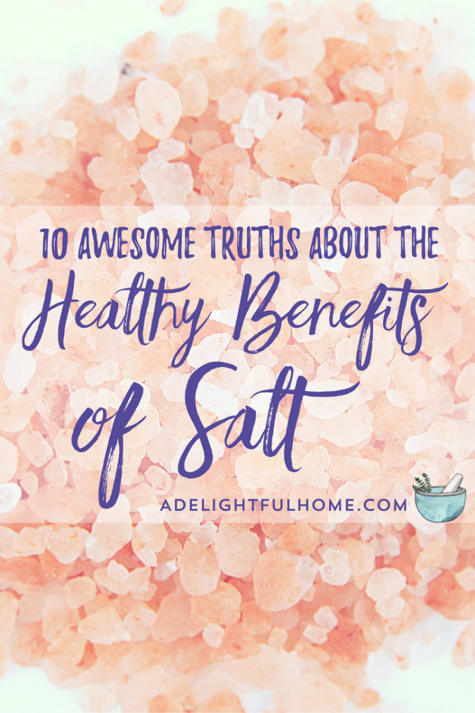 10 Awesome Truths about the Benefits of Healthy Salt | aDelightfulHome.com