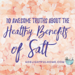 10 Awesome Truths about the Amazing Benefits of Healthy Salt