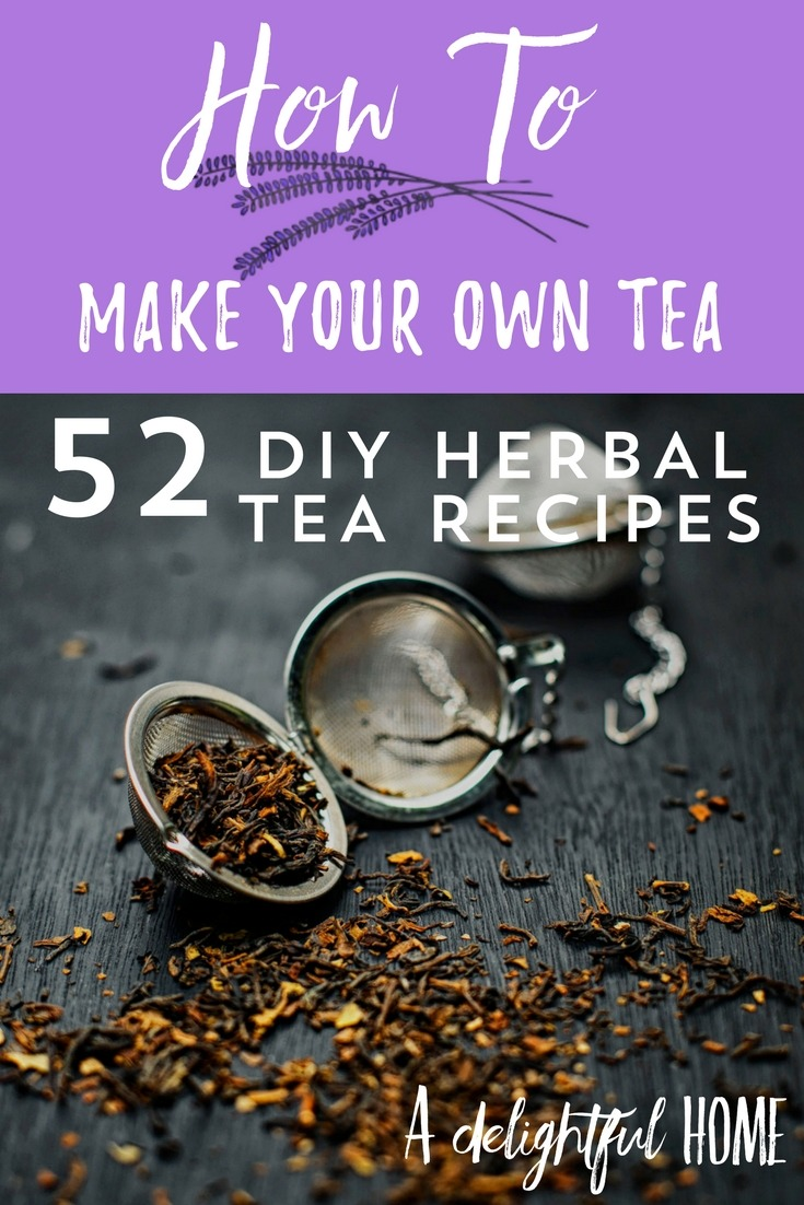 How to Make Your OwnTea with 52 DIY Herbal Tea Recipes | aDelightfulHome.com