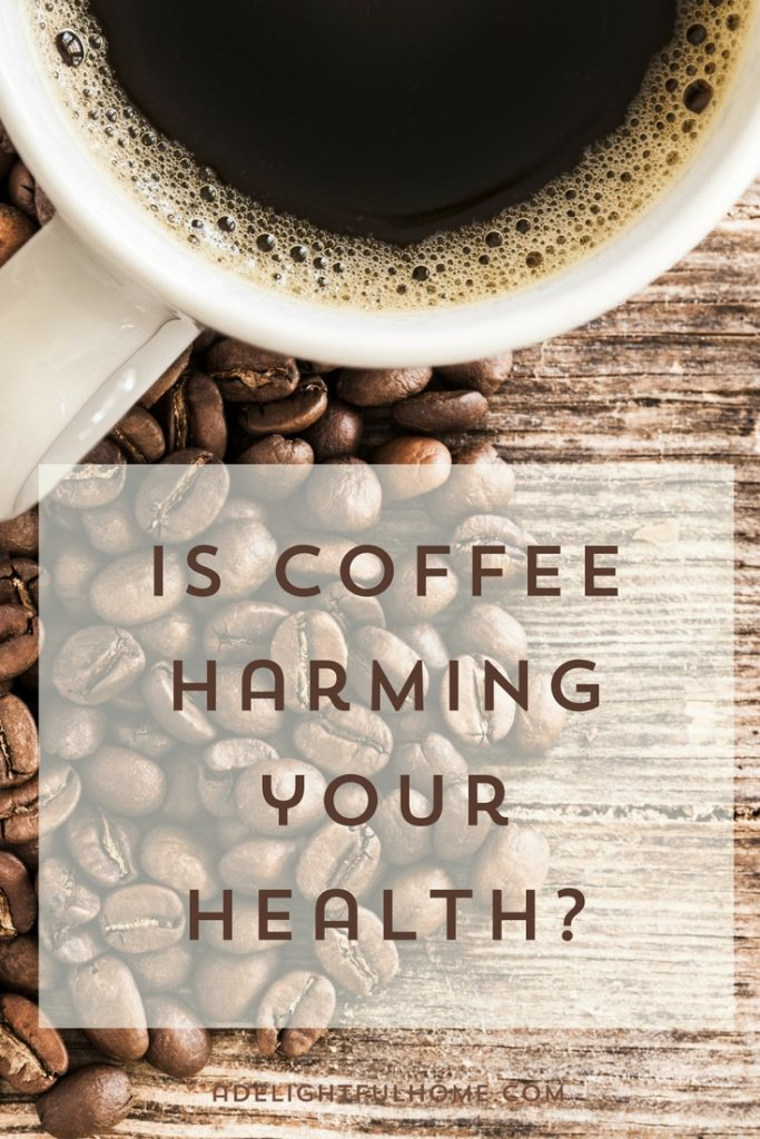 Is Coffee Harming Your Health - Find out here