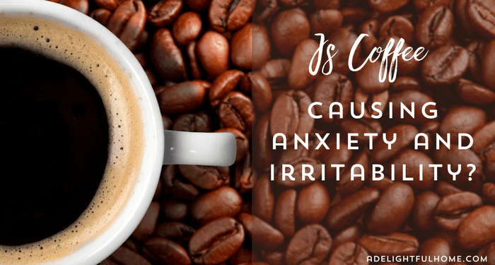 is coffee causing anxiety and irritability