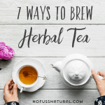 7 Ways to Brew Herbal Tea