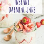 Quick and Easy Instant Oatmeal Jars